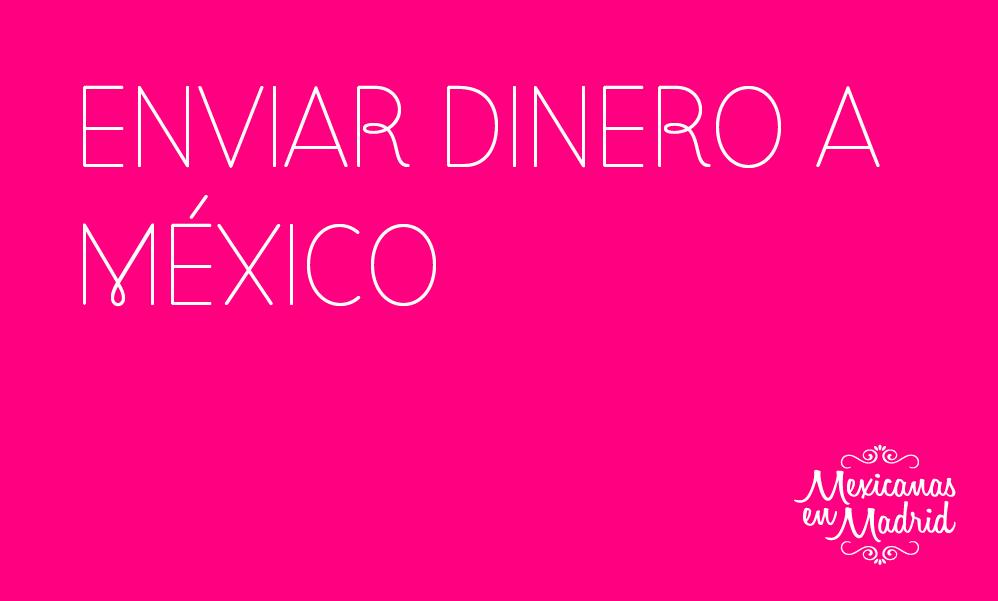 ENVÍO DE DINERO A MÉXICO
