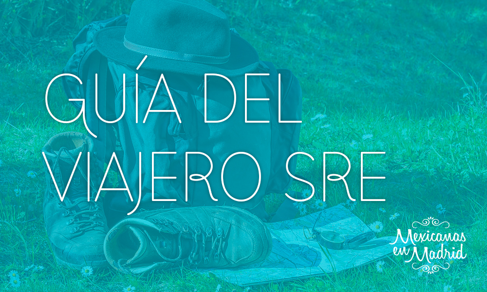 GUÍA DEL VIAJERO DE LA SECRETARIA DE RELACIONES EXTERIORES DE MEXICO
