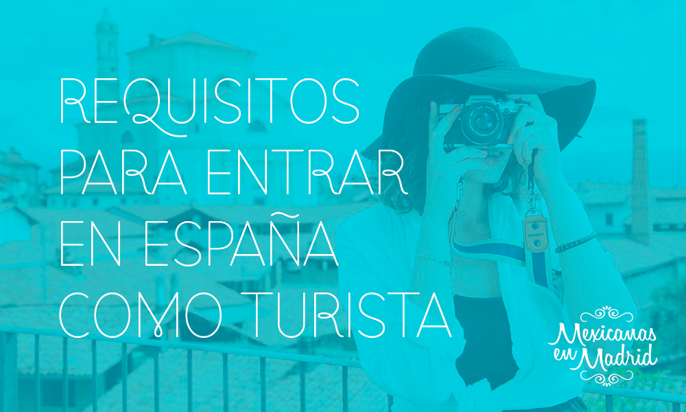 REQUISITOS PARA ENTRAR EN ESPAÑA COMO TURISTA
