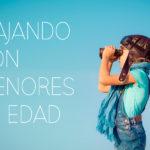 VIAJANDO CON MENORES DE EDAD