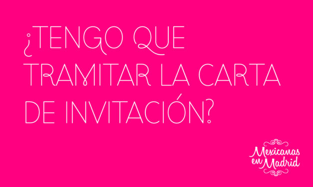 ¿TENGO QUE TRAMITAR LA CARTA DE INVITACIÓN?