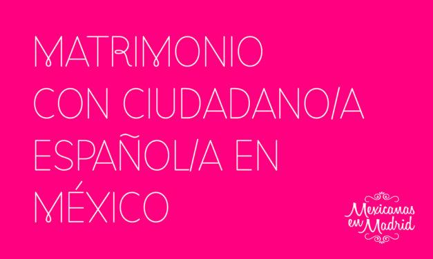 Matrimonio con ciudadano/a español/a en México.