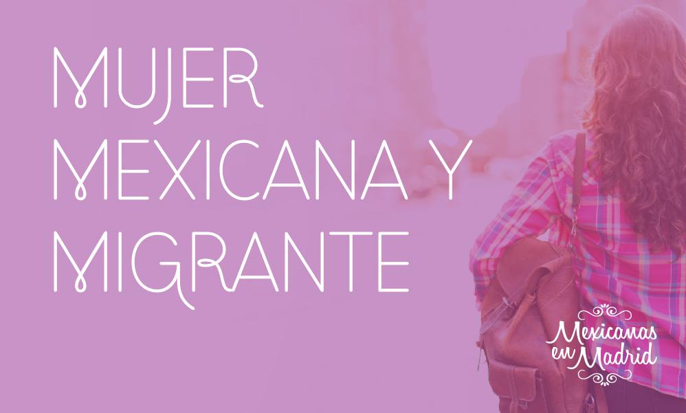 Mujer, mexicana y migrante.